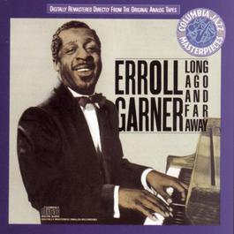 Long Ago And Far Away 1987 Erroll Garner