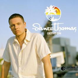 Get It On 2004 Dante Thomas