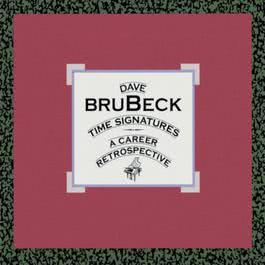 Time Signatures: A Career Retrospective 1993 Dave Brubeck