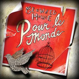 Pour Le Monde 2007 Crowded House