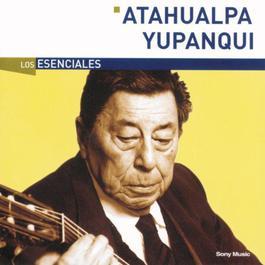 Los Esenciales 2003 Atahualpa Yupanqui