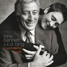 A Wonderful World 2002 Tony Bennett; k.d.lang