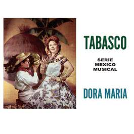 Tabasco - Serie Mexico Musical 1996 Dora Maria