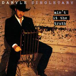 Ain't It The Truth 2009 Daryle Singletary