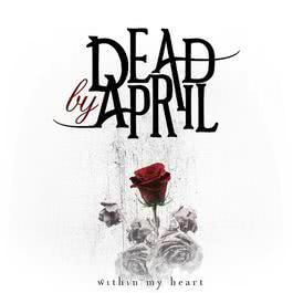 Within My Heart 2011 Dead By April