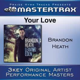 Your Love [Performance Tracks] 2011 Brandon Heath