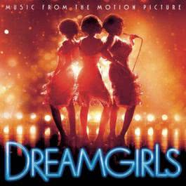 Dreamgirls Music from the Motion Picture 2006 Dream Girls; Various Artists