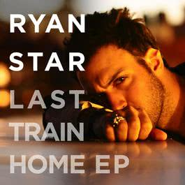 Last Train Home EP 2009 Ryan Star