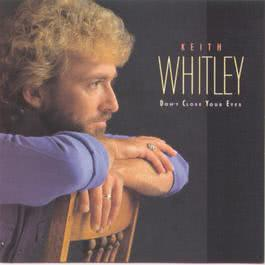 Don't Close Your Eyes 1988 Keith Whitley