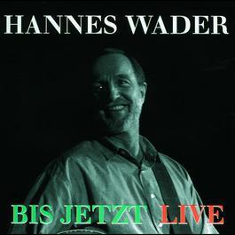 Bis jetzt 1987 Hannes Wader