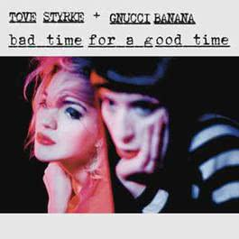 Bad Time for a Good Time 2012 Tove Styrke