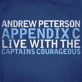 Appendix C: Live With The Captains Courageous 2010 Andrew Peterson