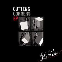 Cutting Corners EP 2011 The View