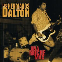 After The Goldrush - Live 1993 Los Hermanos Dalton