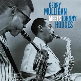 Gerry Mulligan Meets Johnny Hodges 2003 Gerry Mulligan