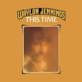This Time 1974 Waylon Jennings