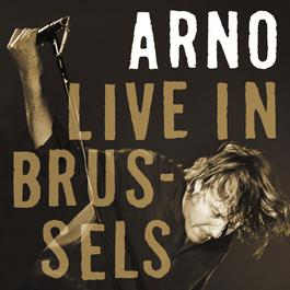 Live In Brussels - Arno Live 2005 2005 Arno