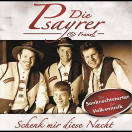 Schenk Mir Diese Nacht 2002 Franzl & Die Psayrer