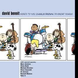 Here's To You Charlie Brown - 50 Great Years! 2000 David Benoit
