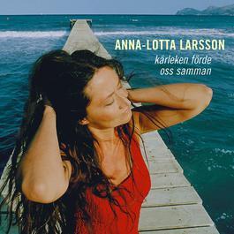 Kärleken Förde Oss Samman 2007 Anna-Lotta Larsson