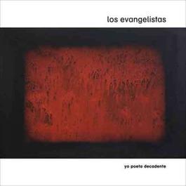 Yo Poeta Decadente 2012 Los Evangelistas