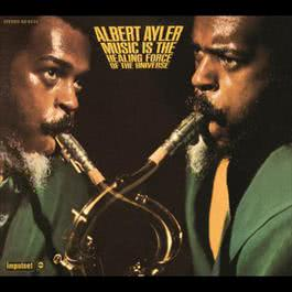 Music Is The Healing Force Of The Universe 2003 Albert Ayler