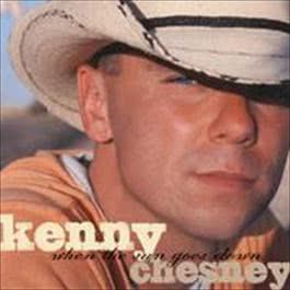 When The Sun Goes Down (Deluxe Version) 2008 Kenny Chesney
