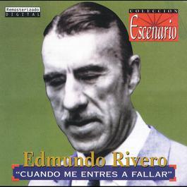 Cuando Me Entres A Fallar 2009 Edmundo Rivero