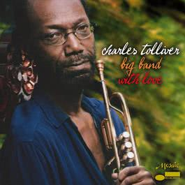 With Love 2007 Charles Tolliver Big Band