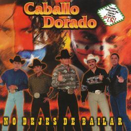 No dejes de bailar 2000 Caballo Dorado