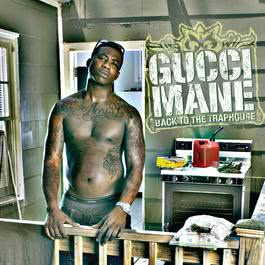 Back To The Traphouse 2007 Gucci Mane