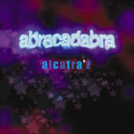 Abracadabra 2006 Alcatra'z