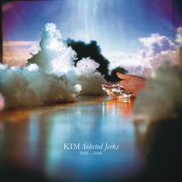 Selected Jerks 2001-2009 2009 Kim