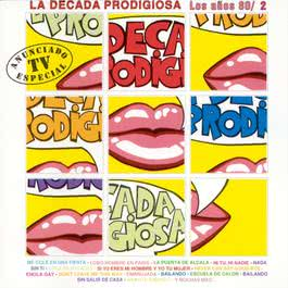 Los Años 80/2 2003 Decada Prodigiosa, La