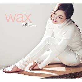 fall in... 2014 WAX