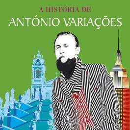 A Histria De Antnio Variaes - Entre Braga E Nova Iorque 2006 Antonio Variacoes