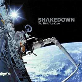 You Think You Know 2002 Shakedown