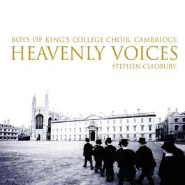 Heavenly Voices 2005 Cambridge Boys Of King's College Choir
