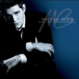 Call Me Irresponsible 2007 Michael Bublé