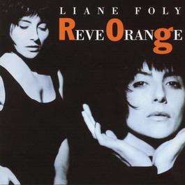 reve orange 2003 Liane Foly