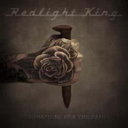 Something For The Pain 2012 Redlight King
