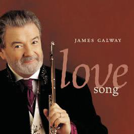 Love Song 2001 James Galway
