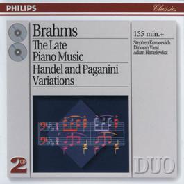 Brahms: The Late Piano Music 1995 Stephen Kovacevich; Adam Harasiewicz; Dinorah Varsi