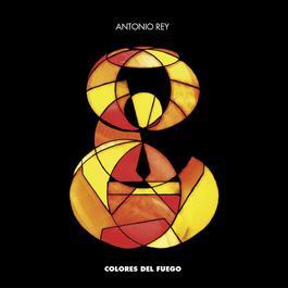 Colores Del Fuego 2011 Antonio Rey