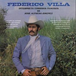 Federico Villa Interpreta Corridos Famosos de José Alfredo Jiménez 2012 Federico Villa