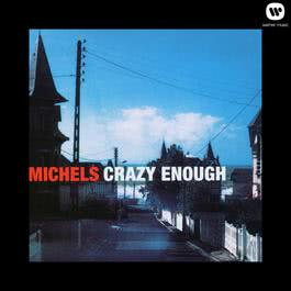 Crazy Enough - The American Full Moon Sessions Vol. II (Remastered) 2013 Michels