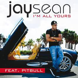 I'm All Yours 2012 Jay Sean