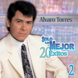 Solo Lo Mejor 2005 Alvaro Torres