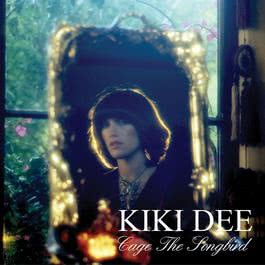 Cage The Songbird 2007 Kiki Dee