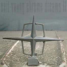 Chrome Dreams II 2007 Neil Young